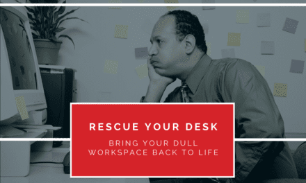 Rescue Your Desk: Bring Your Dull Workspace Back to Life