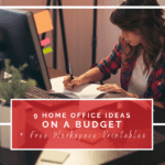 9 Home Office Ideas on a Budget + Free Workspace Printables